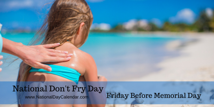 national-dont-fry-day-friday-before-memorial-day